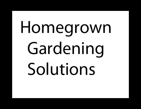 Homegrown Gardening Solutions